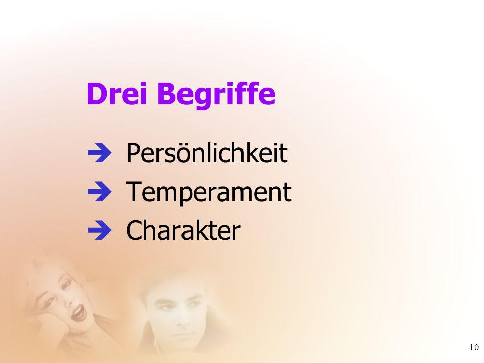 10 Drei Begriffe Persönlichkeit Temperament Charakter
