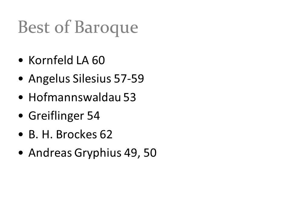Best of Baroque Kornfeld LA 60 Angelus Silesius 57-59 Hofmannswaldau 53 Greiflinger 54 B. H. Brockes 62 Andreas Gryphius 49, 50