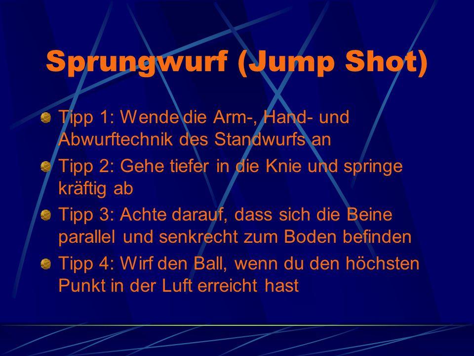 Sprungwurf (Jump Shot) Tipp 1: Wende die Arm-, Hand- und Abwurftechnik des Standwurfs an Tipp 2: Gehe tiefer in die Knie und springe kräftig ab Tipp 3: Achte darauf, dass sich die Beine parallel und senkrecht zum Boden befinden Tipp 4: Wirf den Ball, wenn du den höchsten Punkt in der Luft erreicht hast