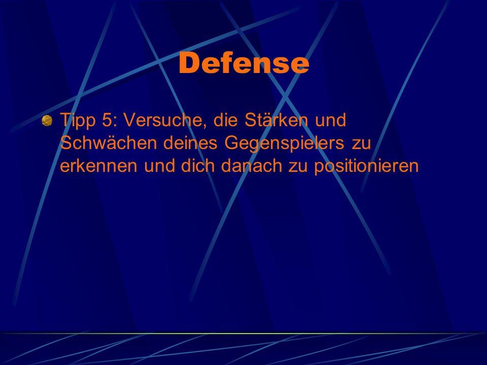 Defense Tipp 5: Versuche, die Stärken und Schwächen deines Gegenspielers zu erkennen und dich danach zu positionieren