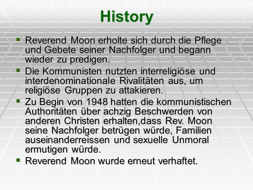 History Reverend Moon erholte sich durch die Pflege und Gebete seiner Nachfolger und begann wieder zu predigen. Reverend Moon erholte sich durch die P