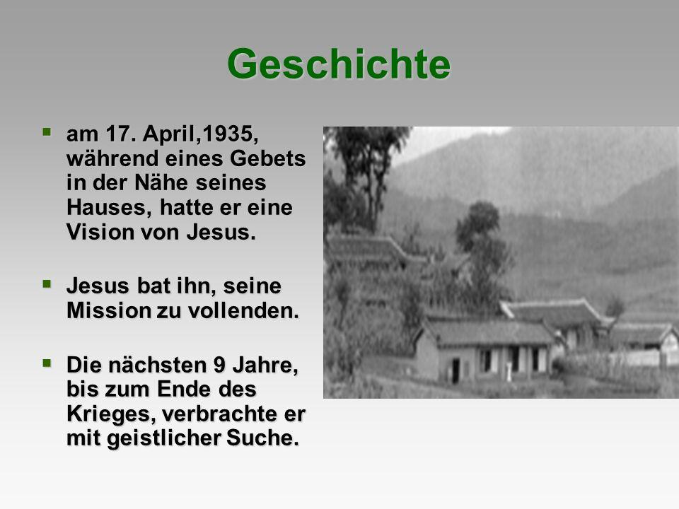 Geschichte am 17. April,1935, während eines Gebets in der Nähe seines Hauses, hatte er eine Vision von Jesus. am 17. April,1935, während eines Gebets