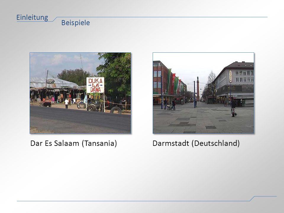 Einleitung Beispiele Dar Es Salaam (Tansania)Darmstadt (Deutschland)