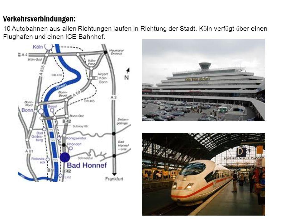 Verkehrsmettel : Köln hat einen Zugverkehr mit der Deutschen Bahn Intercity und ICE-Züge halten in Köln Hauptbahnhof (Hauptbahnhof Köln), Köln Messe / Deutz und Köln / Bonn Flughafen.