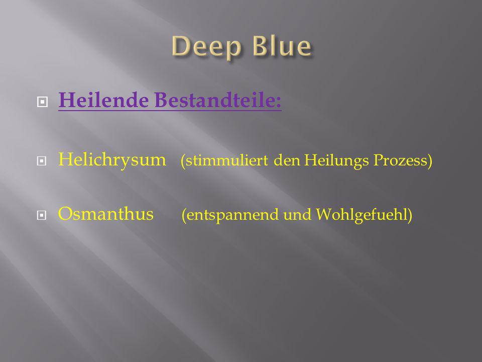 Heilende Bestandteile: Helichrysum (stimmuliert den Heilungs Prozess) Osmanthus (entspannend und Wohlgefuehl)