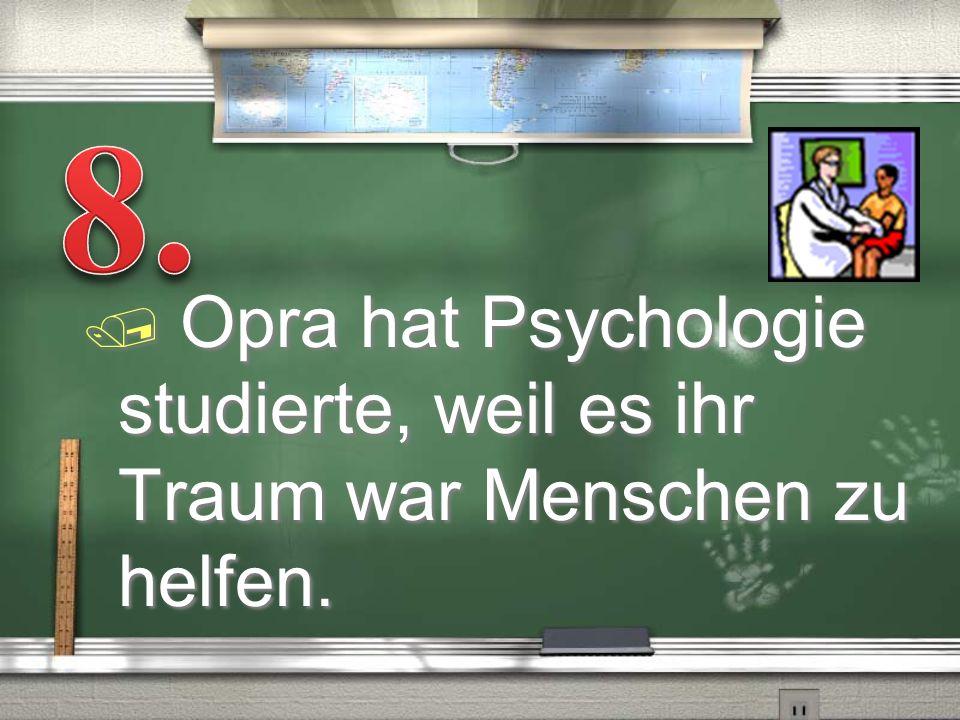 / Opra hat Psychologie studierte, weil es ihr Traum war Menschen zu helfen.