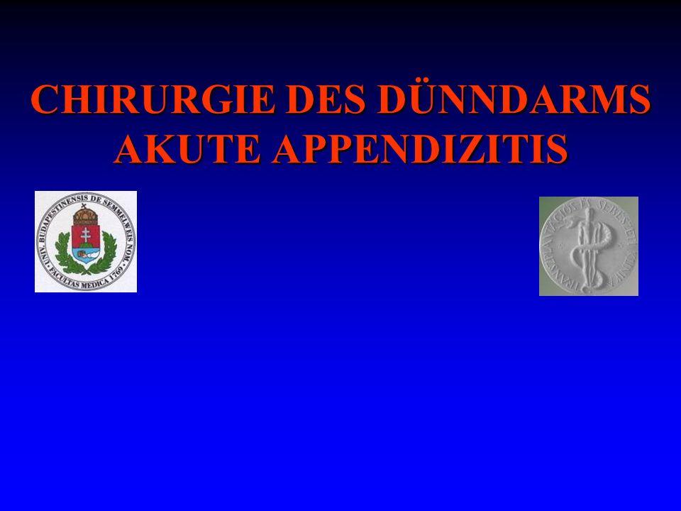 CHIRURGIE DES DÜNNDARMS AKUTE APPENDIZITIS