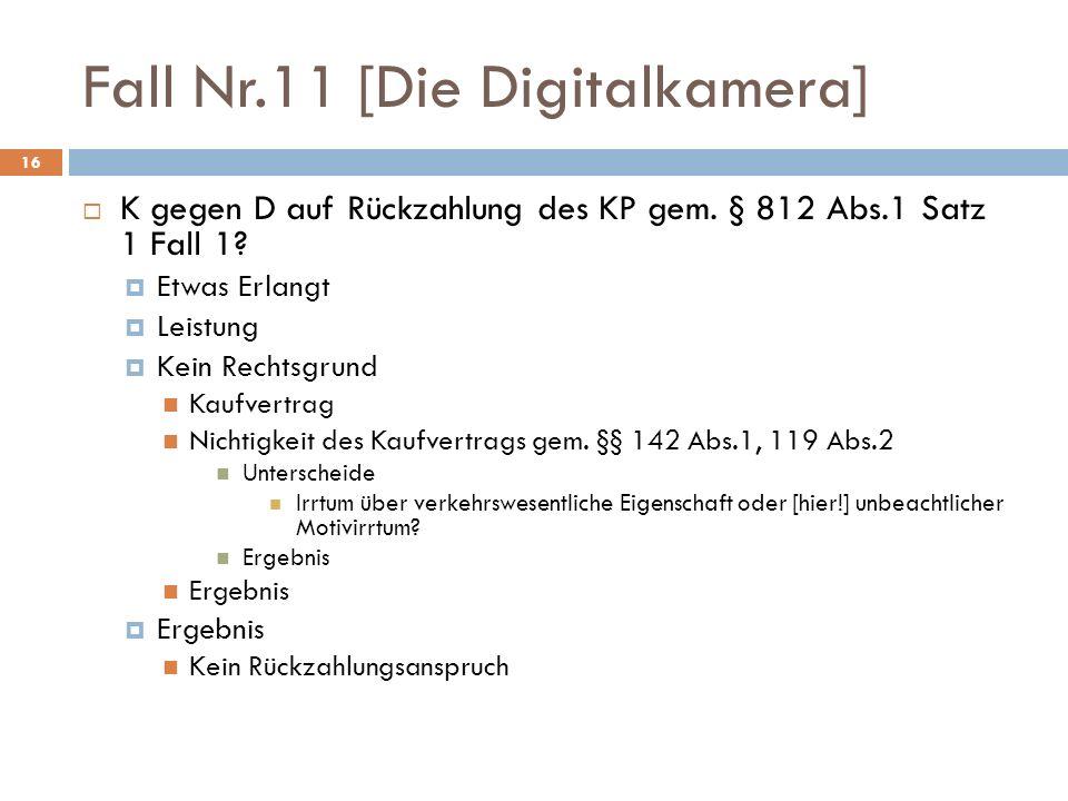 Fall Nr.11 [Die Digitalkamera] 16 K gegen D auf Rückzahlung des KP gem.