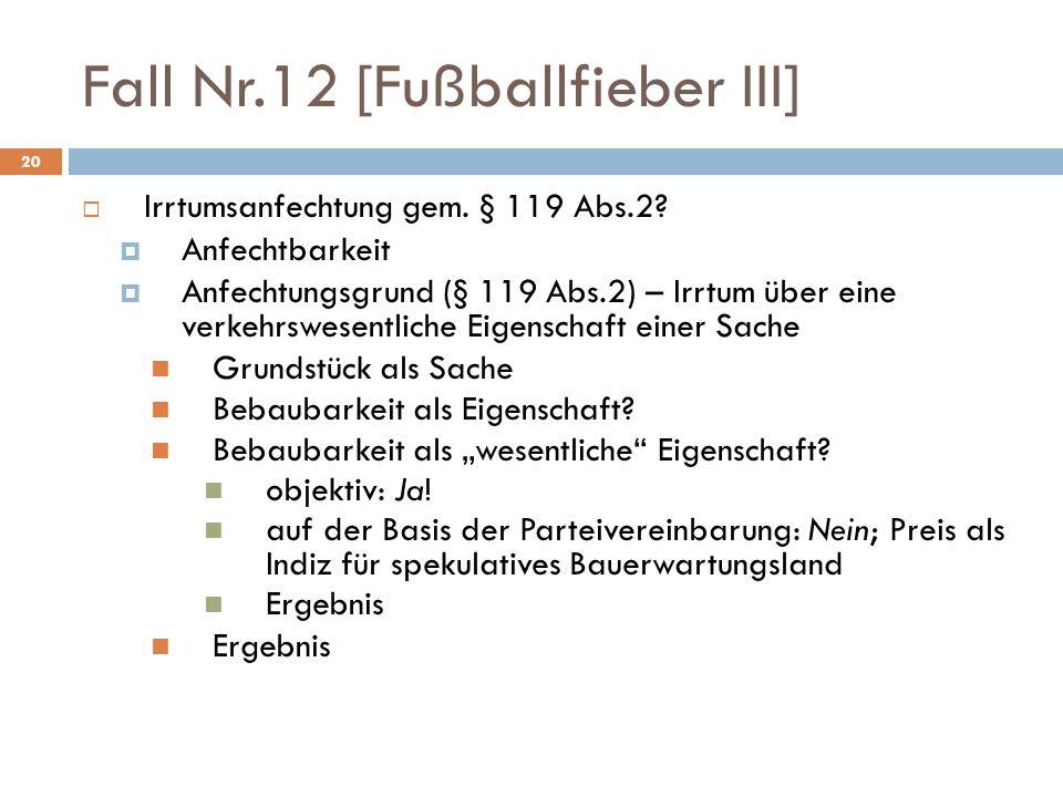 20 Fall Nr.12 [Fußballfieber III] Irrtumsanfechtung gem.