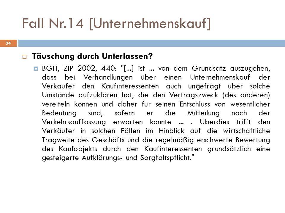 34 Fall Nr.14 [Unternehmenskauf] Täuschung durch Unterlassen? BGH, ZIP 2002, 440: