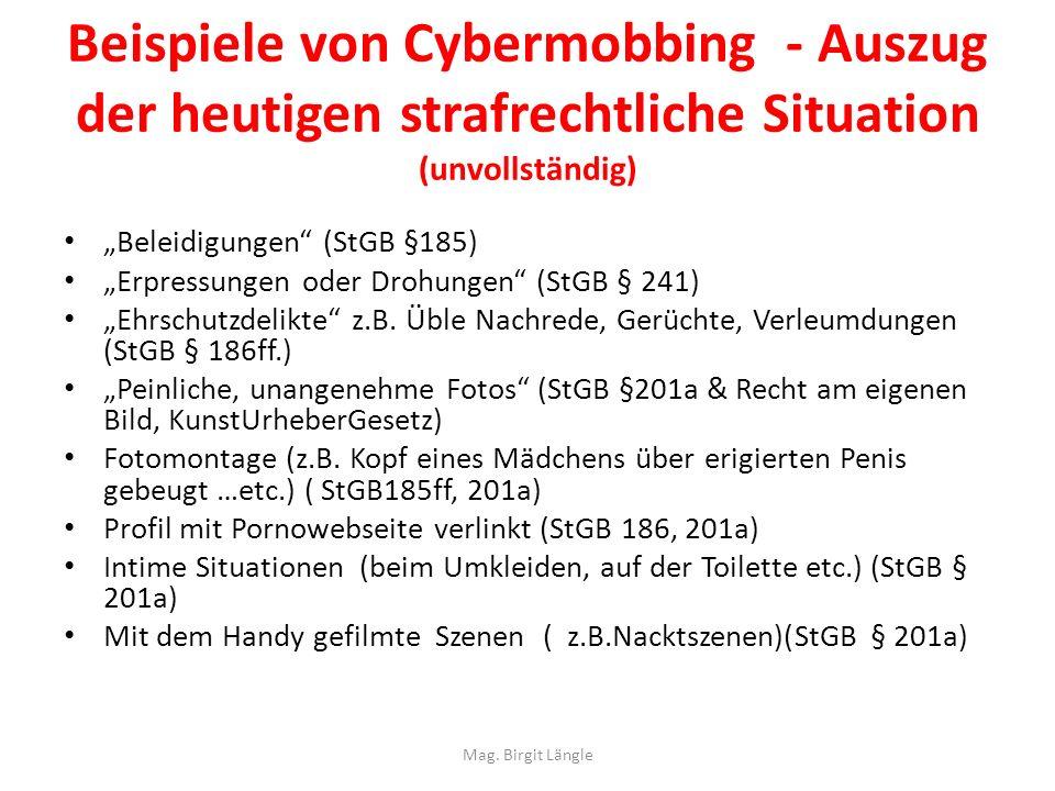 Beispiele von Cybermobbing - Auszug der heutigen strafrechtliche Situation (unvollständig) Beleidigungen (StGB §185) Erpressungen oder Drohungen (StGB
