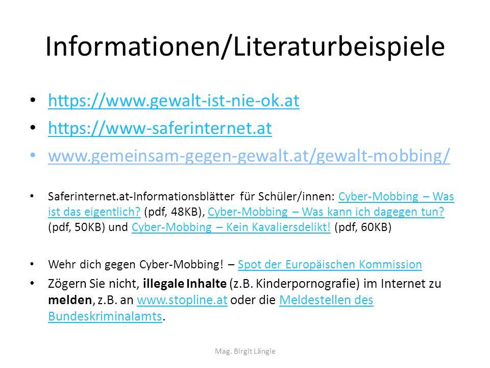 Informationen/Literaturbeispiele https://www.gewalt-ist-nie-ok.at https://www-saferinternet.at www.gemeinsam-gegen-gewalt.at/gewalt-mobbing/ Saferinte