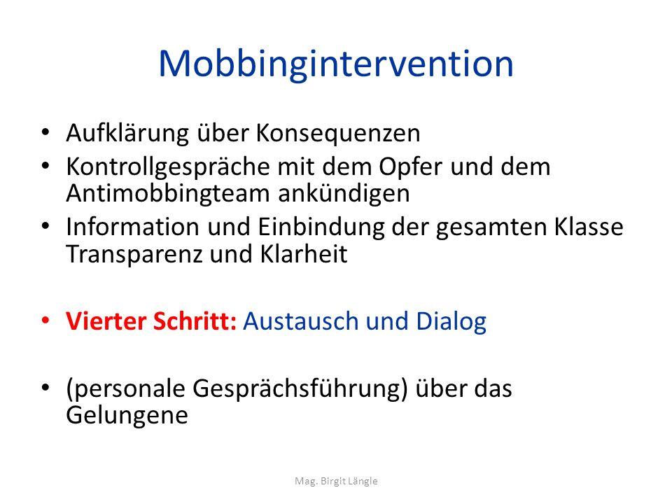 Mobbingintervention Aufklärung über Konsequenzen Kontrollgespräche mit dem Opfer und dem Antimobbingteam ankündigen Information und Einbindung der ges