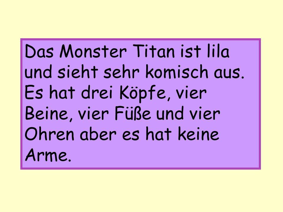 Das Monster Titan ist lila und sieht sehr komisch aus.