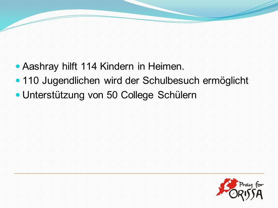 Aashray hilft 114 Kindern in Heimen.