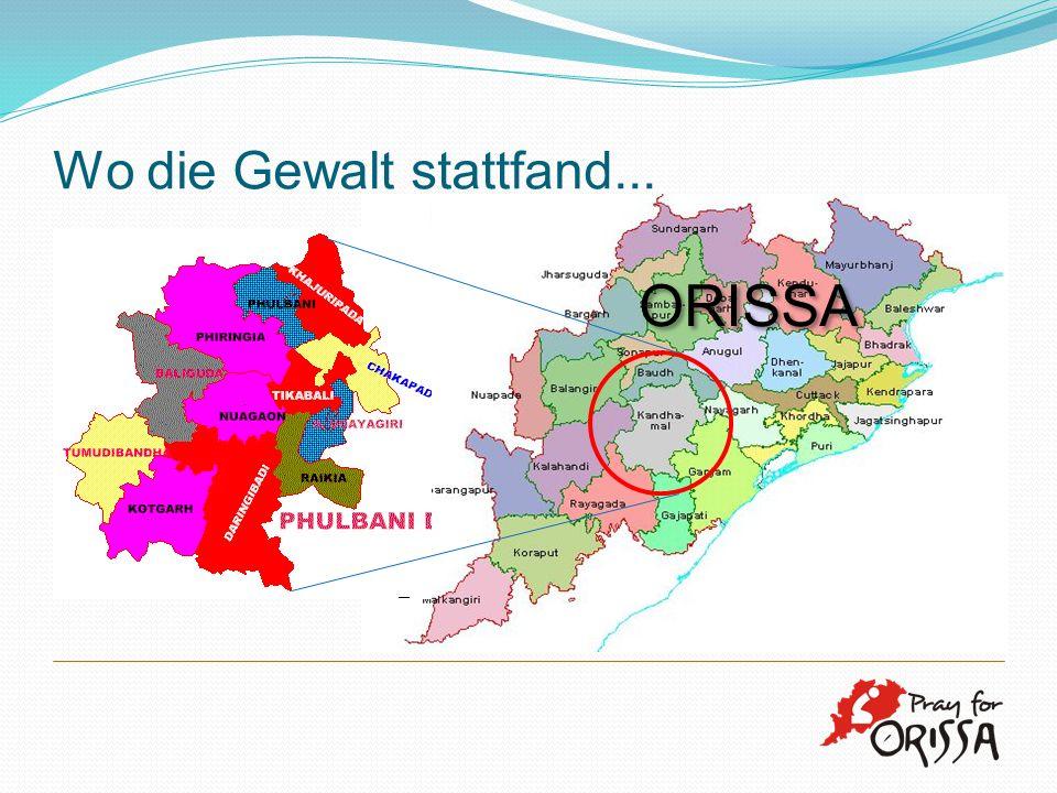 Wo die Gewalt stattfand... ORISSA