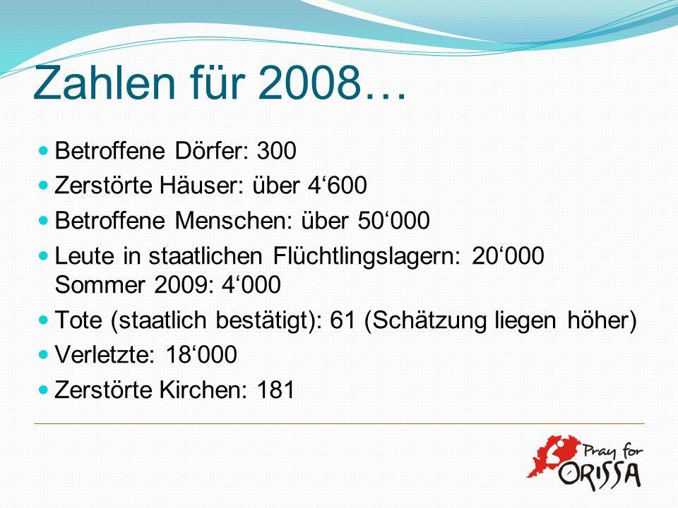 Zahlen für 2008… Betroffene Dörfer: 300 Zerstörte Häuser: über 4600 Betroffene Menschen: über 50000 Leute in staatlichen Flüchtlingslagern: 20000 Somm