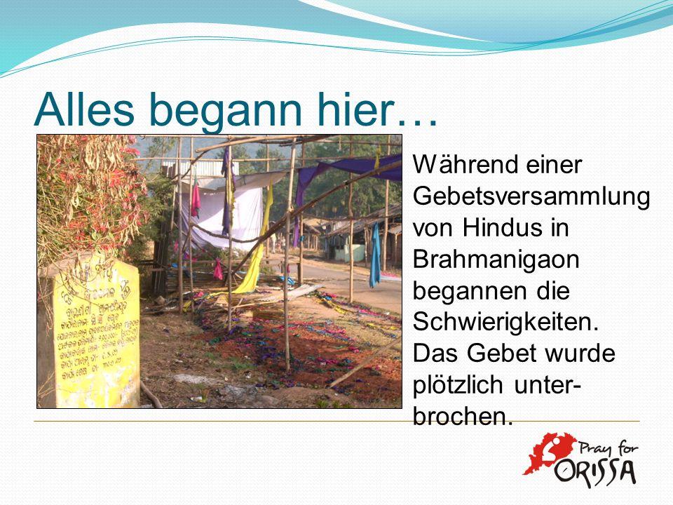 Alles begann hier… Während einer Gebetsversammlung von Hindus in Brahmanigaon begannen die Schwierigkeiten.