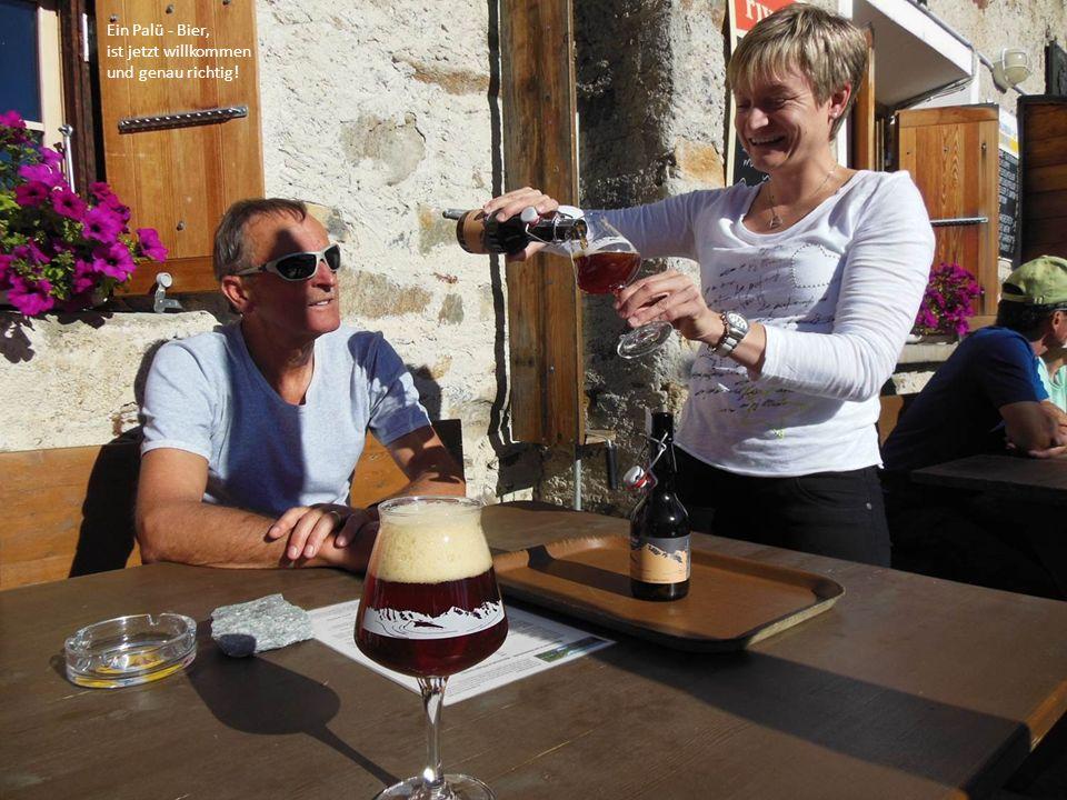 Ein Palü - Bier, ist jetzt willkommen und genau richtig!