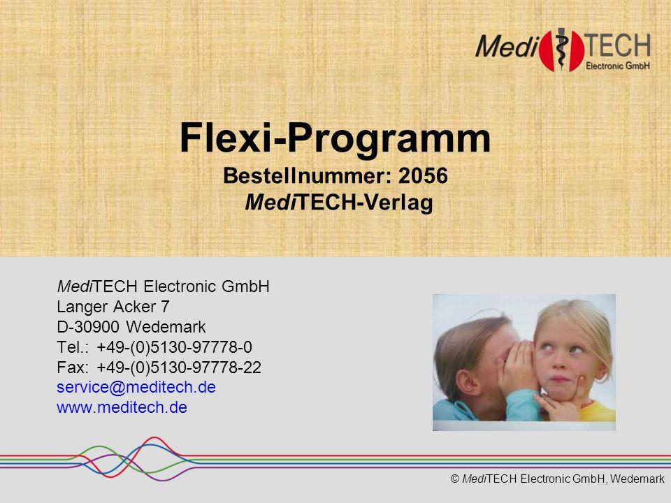 © MediTECH Electronic GmbH, Wedemark Flexi-Programm Bestellnummer: 2056 MediTECH-Verlag MediTECH Electronic GmbH Langer Acker 7 D-30900 Wedemark Tel.: