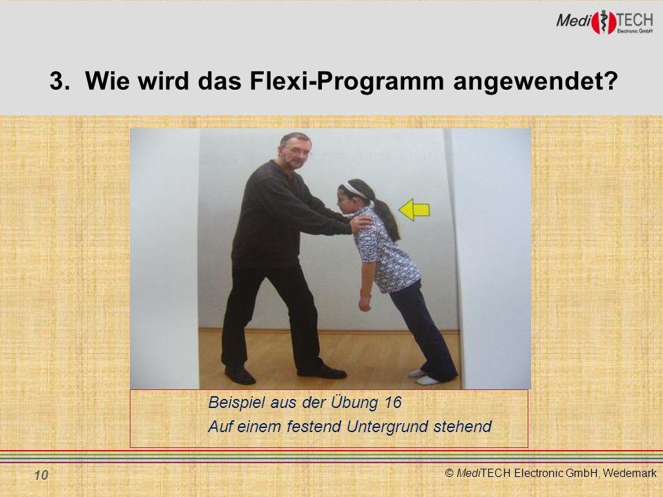 © MediTECH Electronic GmbH, Wedemark Beispiel aus der Übung 16 Auf einem festend Untergrund stehend 10 3. Wie wird das Flexi-Programm angewendet?