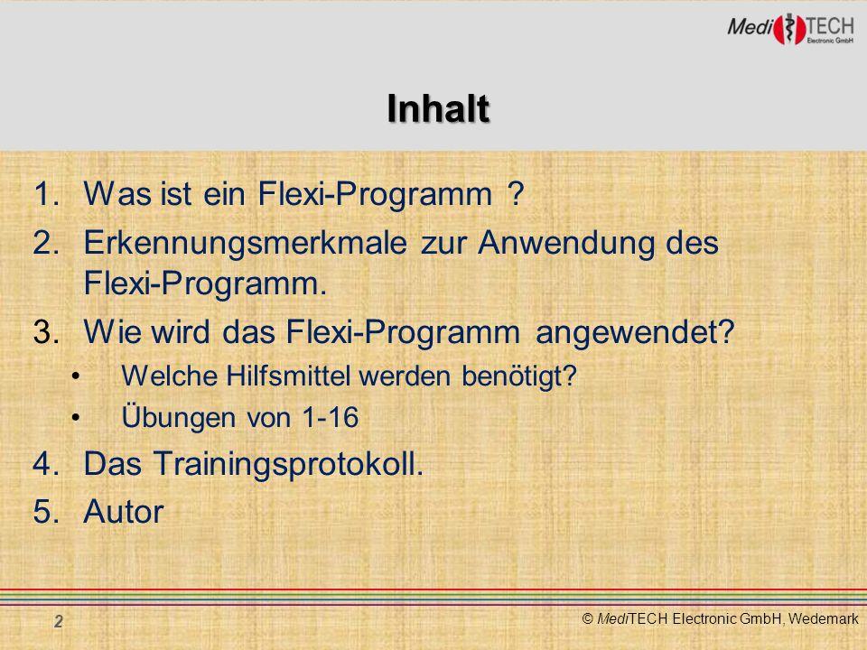 © MediTECH Electronic GmbH, Wedemark Inhalt 1.Was ist ein Flexi-Programm ? 2.Erkennungsmerkmale zur Anwendung des Flexi-Programm. 3.Wie wird das Flexi