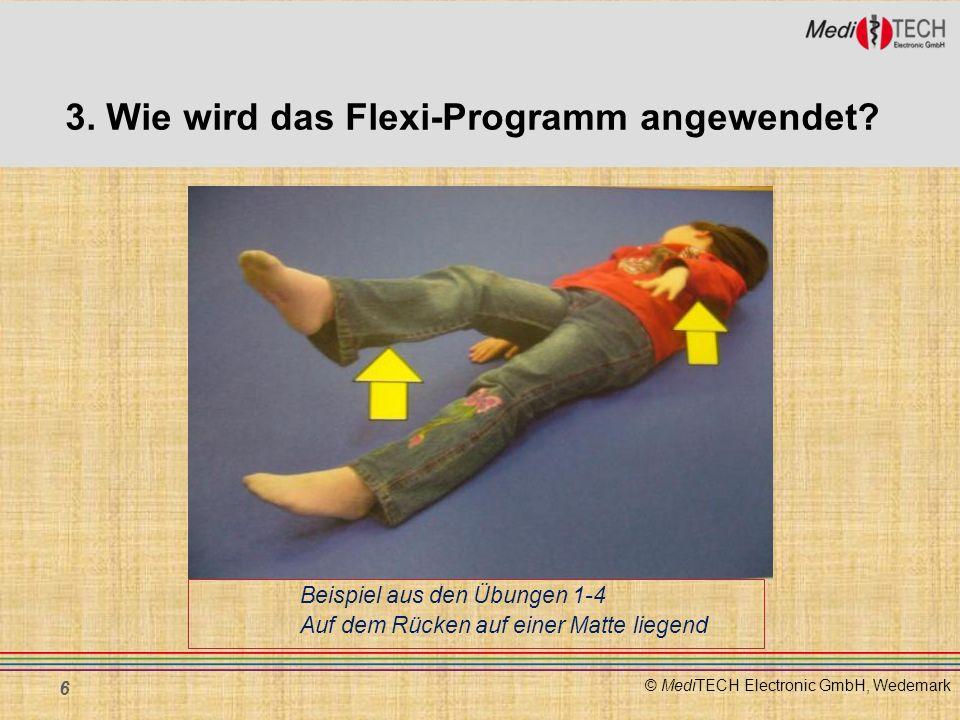 © MediTECH Electronic GmbH, Wedemark Beispiel aus den Übungen 1-4 Auf dem Rücken auf einer Matte liegend 6 3. Wie wird das Flexi-Programm angewendet?
