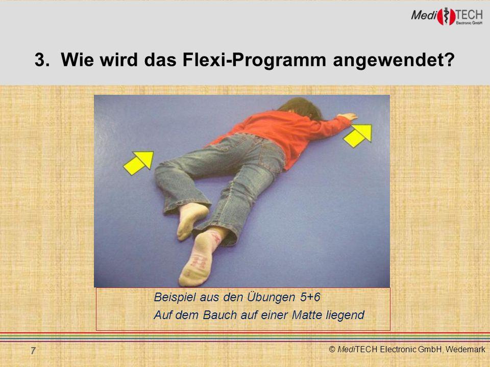 © MediTECH Electronic GmbH, Wedemark Beispiel aus den Übungen 5+6 Auf dem Bauch auf einer Matte liegend 7 3. Wie wird das Flexi-Programm angewendet?