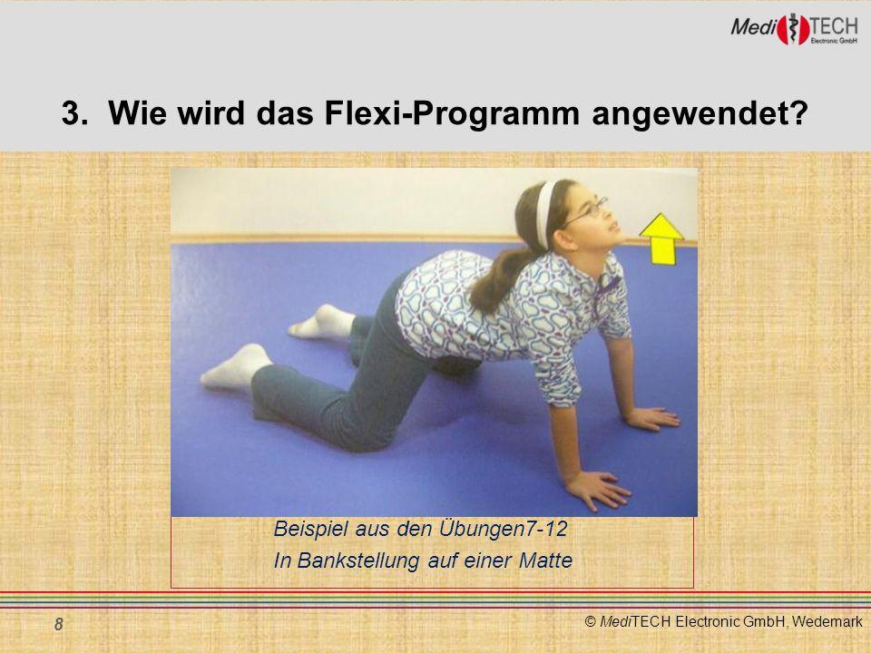 © MediTECH Electronic GmbH, Wedemark Beispiel aus den Übungen7-12 In Bankstellung auf einer Matte 8 3. Wie wird das Flexi-Programm angewendet?