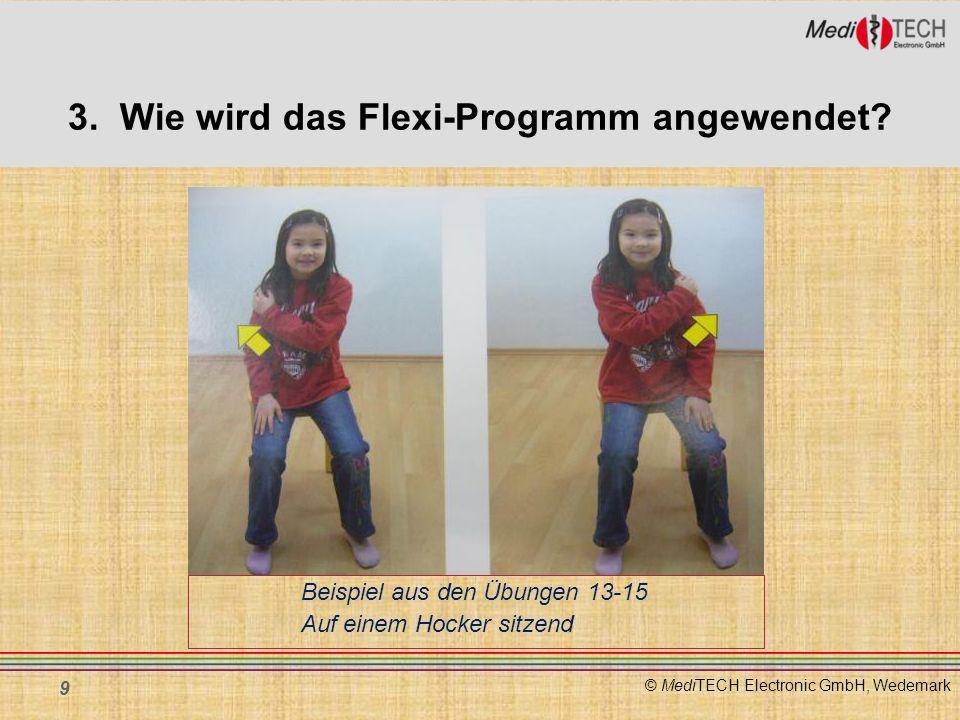© MediTECH Electronic GmbH, Wedemark Beispiel aus den Übungen 13-15 Auf einem Hocker sitzend 9 3. Wie wird das Flexi-Programm angewendet?