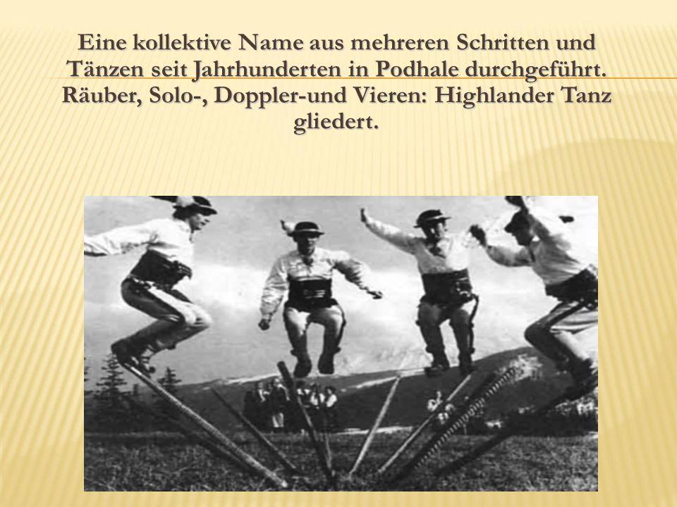 Eine kollektive Name aus mehreren Schritten und Tänzen seit Jahrhunderten in Podhale durchgeführt. Räuber, Solo-, Doppler-und Vieren: Highlander Tanz