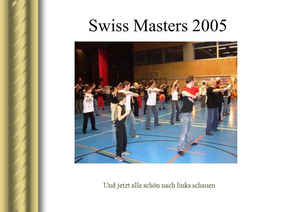 Swiss Masters 2005 Und jetzt alle schön nach links schauen