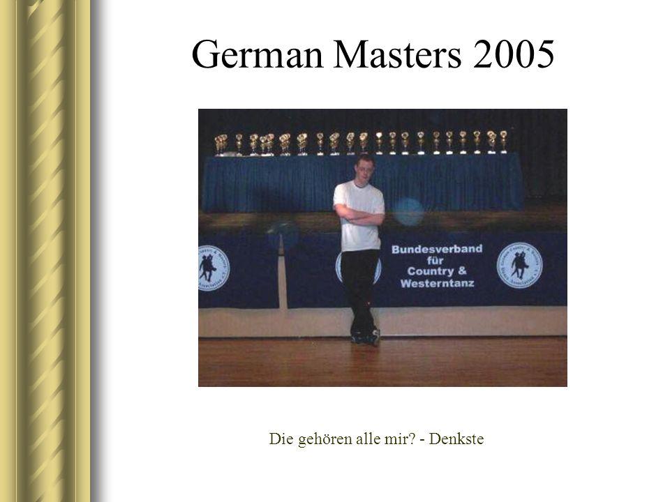 German Masters 2005 Die gehören alle mir? - Denkste