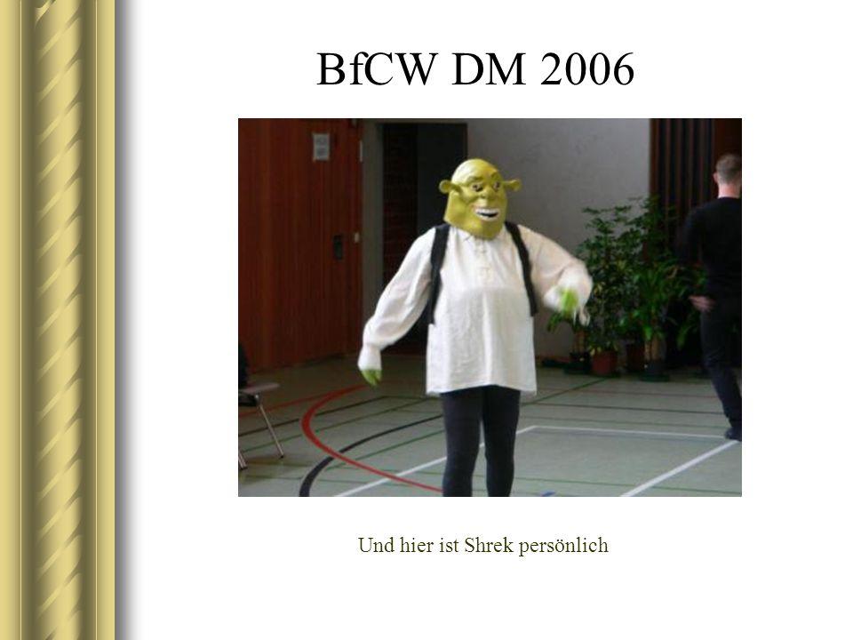 BfCW DM 2006 Und hier ist Shrek persönlich