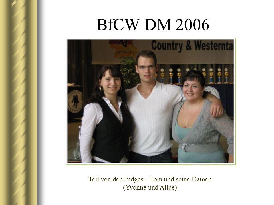 BfCW DM 2006 Teil von den Judges – Tom und seine Damen (Yvonne und Alice)