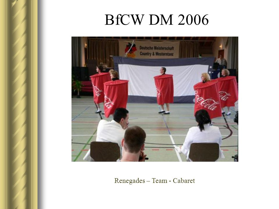 BfCW DM 2006 Renegades – Team - Cabaret