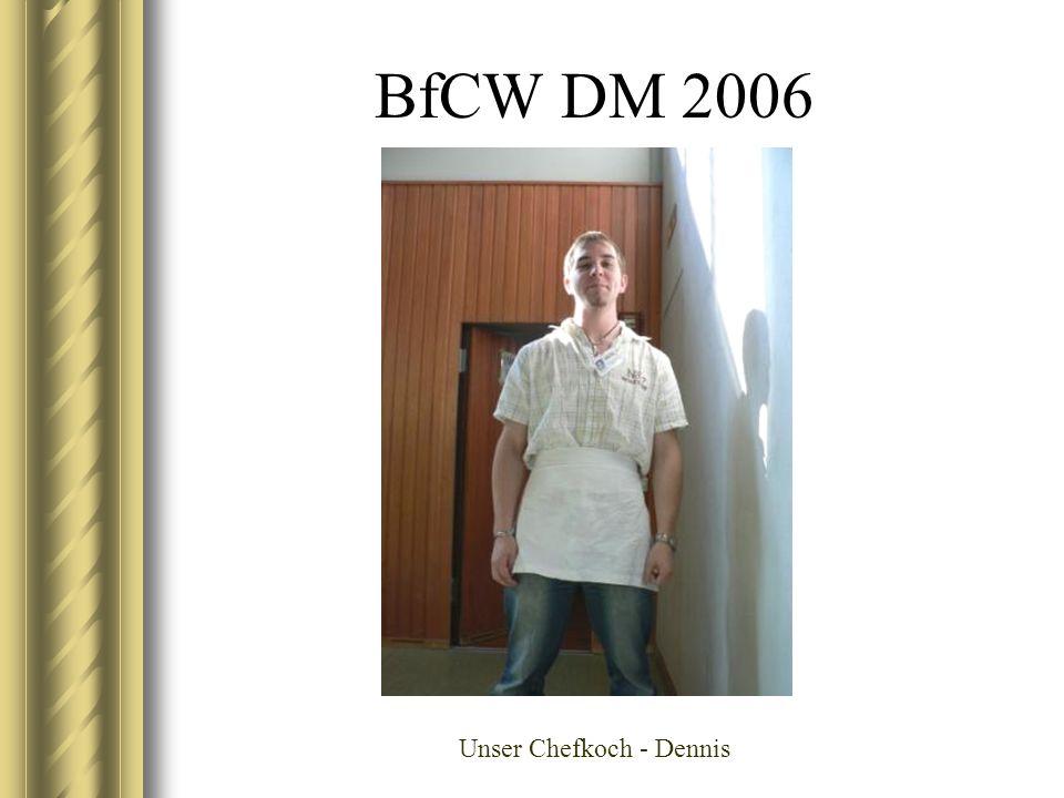 BfCW DM 2006 Unser Chefkoch - Dennis