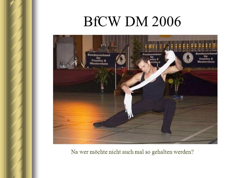 BfCW DM 2006 Na wer möchte nicht auch mal so gehalten werden