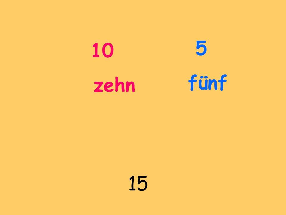 10 zehn 15 5 fünf