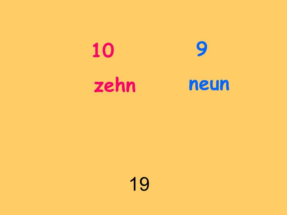 10 zehn 19 9 neun
