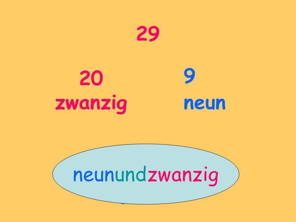 29 20 zwanzig 9 neun und neunundzwanzig