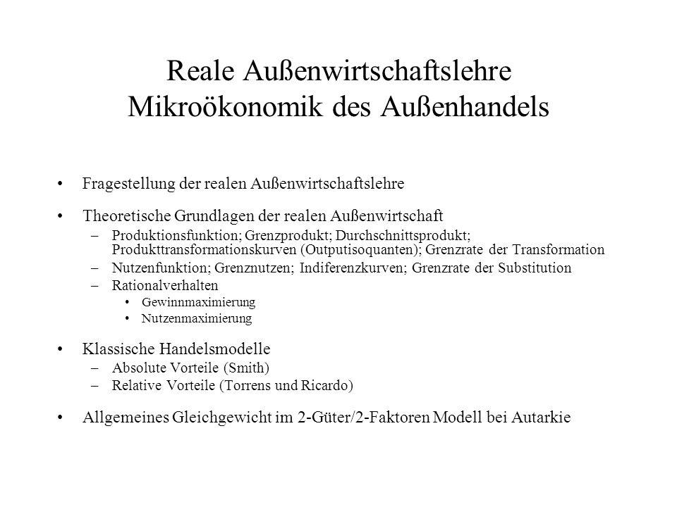 Reale Außenwirtschaftslehre Mikroökonomik des Außenhandels Fragestellung der realen Außenwirtschaftslehre Theoretische Grundlagen der realen Außenwirt