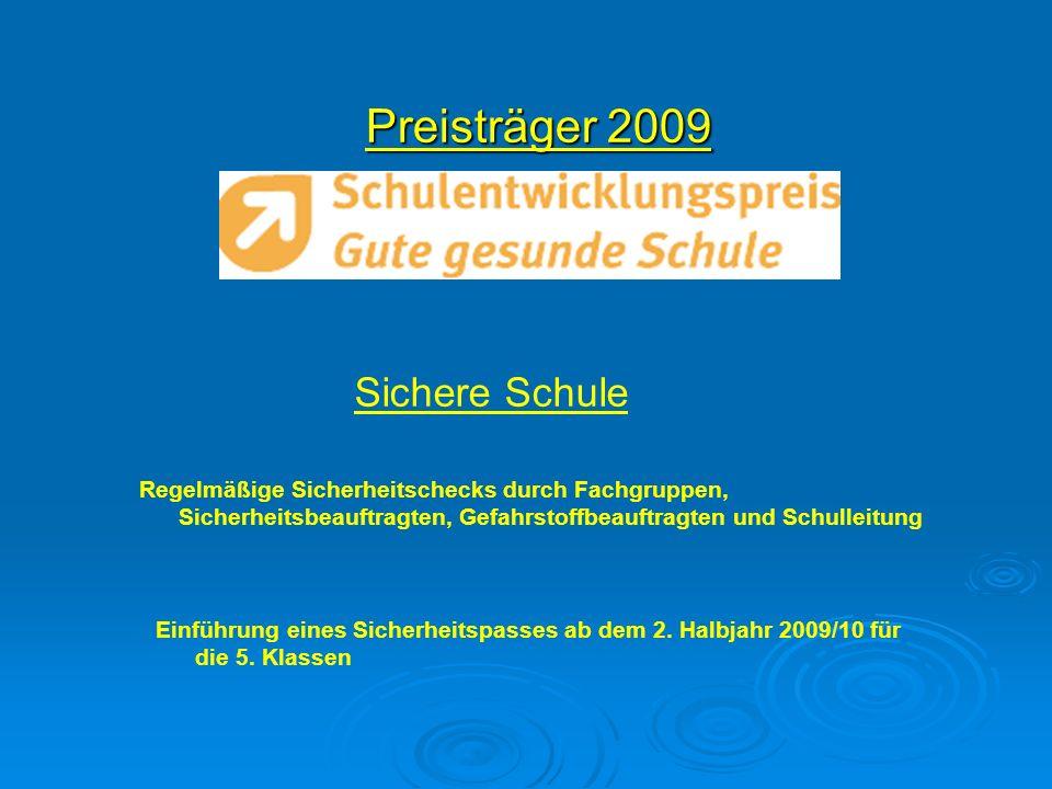 Preisträger 2009 Einführung eines Sicherheitspasses ab dem 2. Halbjahr 2009/10 für die 5. Klassen Sichere Schule Regelmäßige Sicherheitschecks durch F