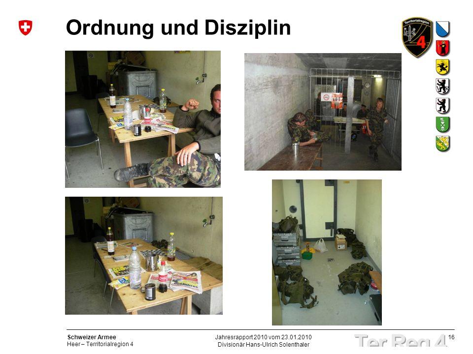 16 Schweizer Armee Heer – Territorialregion 4 Divisionär Hans-Ulrich Solenthaler Jahresrapport 2010 vom 23.01.2010 Ordnung und Disziplin