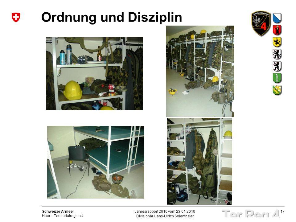 17 Schweizer Armee Heer – Territorialregion 4 Divisionär Hans-Ulrich Solenthaler Jahresrapport 2010 vom 23.01.2010 Ordnung und Disziplin