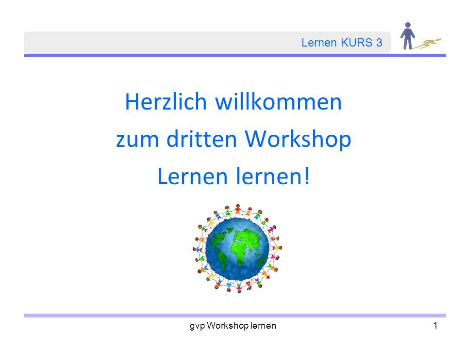 gvp Workshop lernen1 Lernen KURS 3 Herzlich willkommen zum dritten Workshop Lernen lernen!