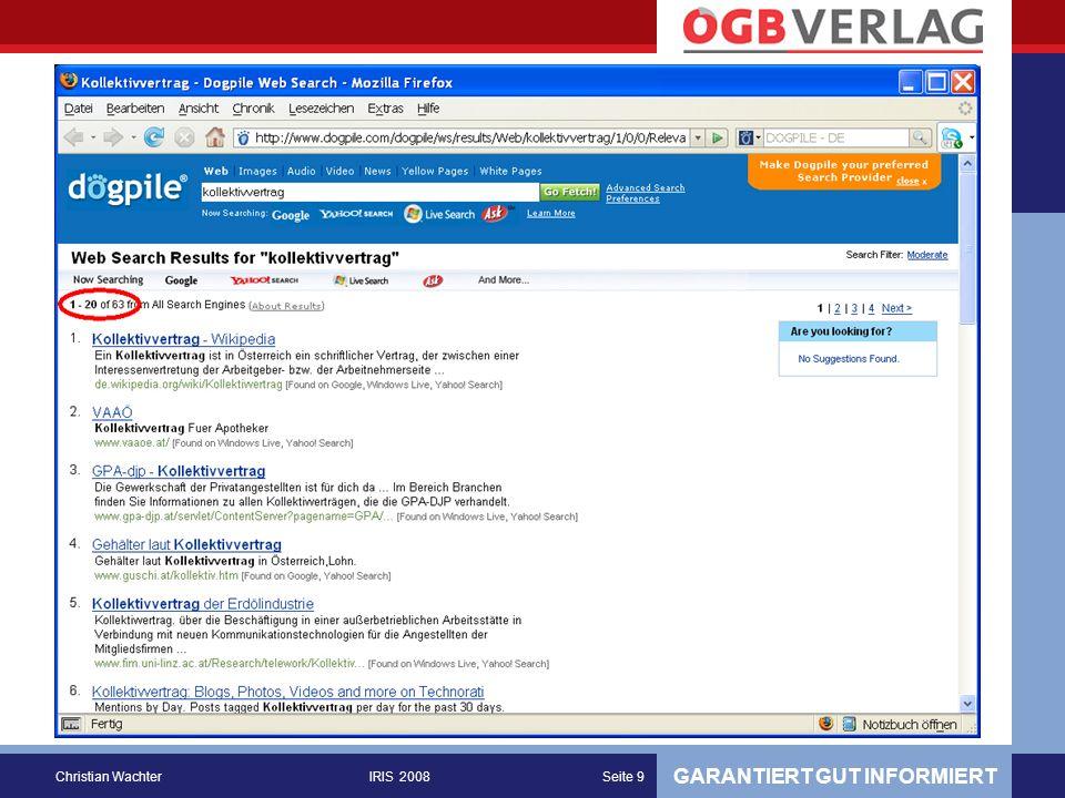 GARANTIERT GUT INFORMIERT Christian WachterIRIS 2008Seite 20 KVSystem – Inhaltserschließung Wie findet man, was man sucht.