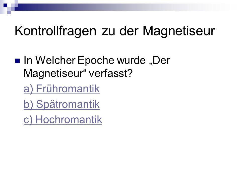 Kontrollfragen zu der Magnetiseur In Welcher Epoche wurde Der Magnetiseur verfasst.