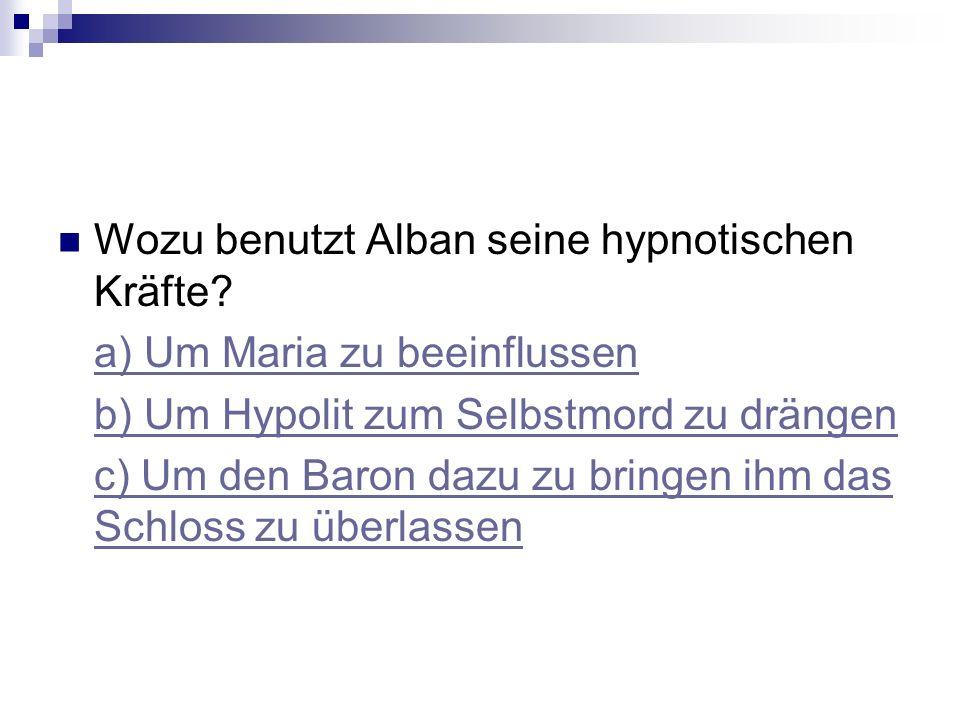 Wozu benutzt Alban seine hypnotischen Kräfte.