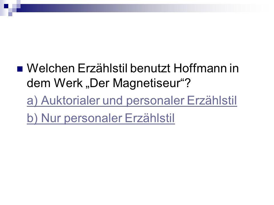 Welchen Erzählstil benutzt Hoffmann in dem Werk Der Magnetiseur.